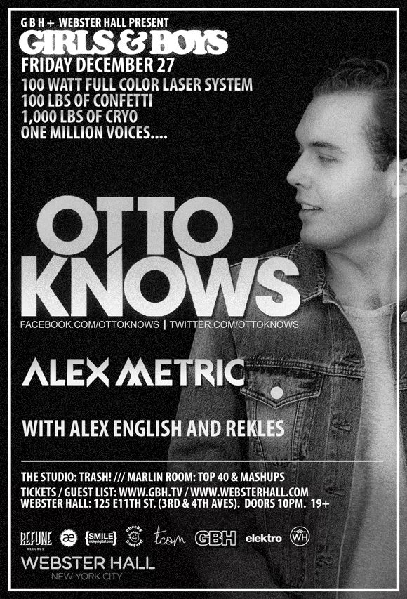 Otto Knows + Alex Metric @ #WebsterHall #NYC #NewYork #NYEweekend #edm  TICKETS: http://edm-nye.wantickets.com/Events/144017/Girls-Boys-presents-Otto-Knows-Alex-Metric/