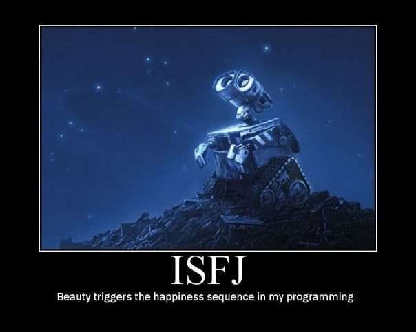 ISFJ -- Beauty Triggers the Happiness Sequence in my Programming