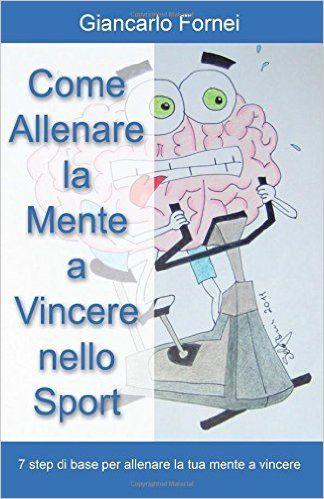 """Ebook Italiani: """"Come Allenare la Mente a Vincere nello Sport"""": 10..."""