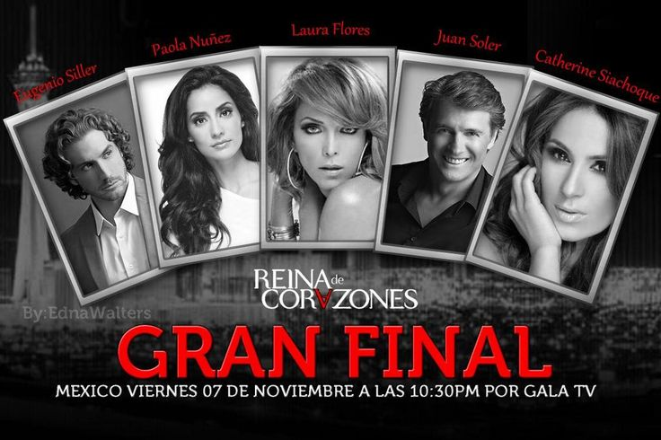From: LauraFlores✿World ‏@LauFloresWorld GRAN FINAL #ReinaDeCorazones Viernes 7-Nov 10:30pm #GalaTv @LauraFloresMx @eugenio_siller @siachoque @juansolervalls