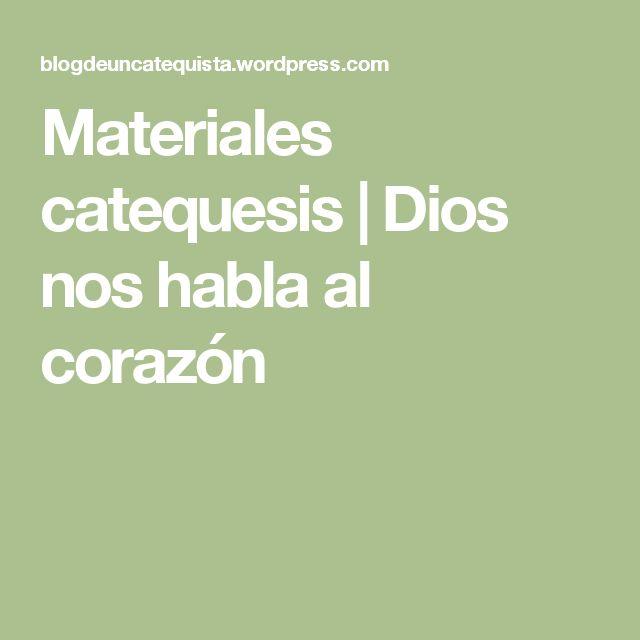 Materiales catequesis   Dios nos habla al corazón