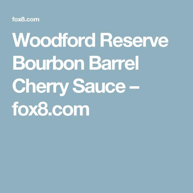 Woodford Reserve Bourbon Barrel Cherry Sauce – fox8.com