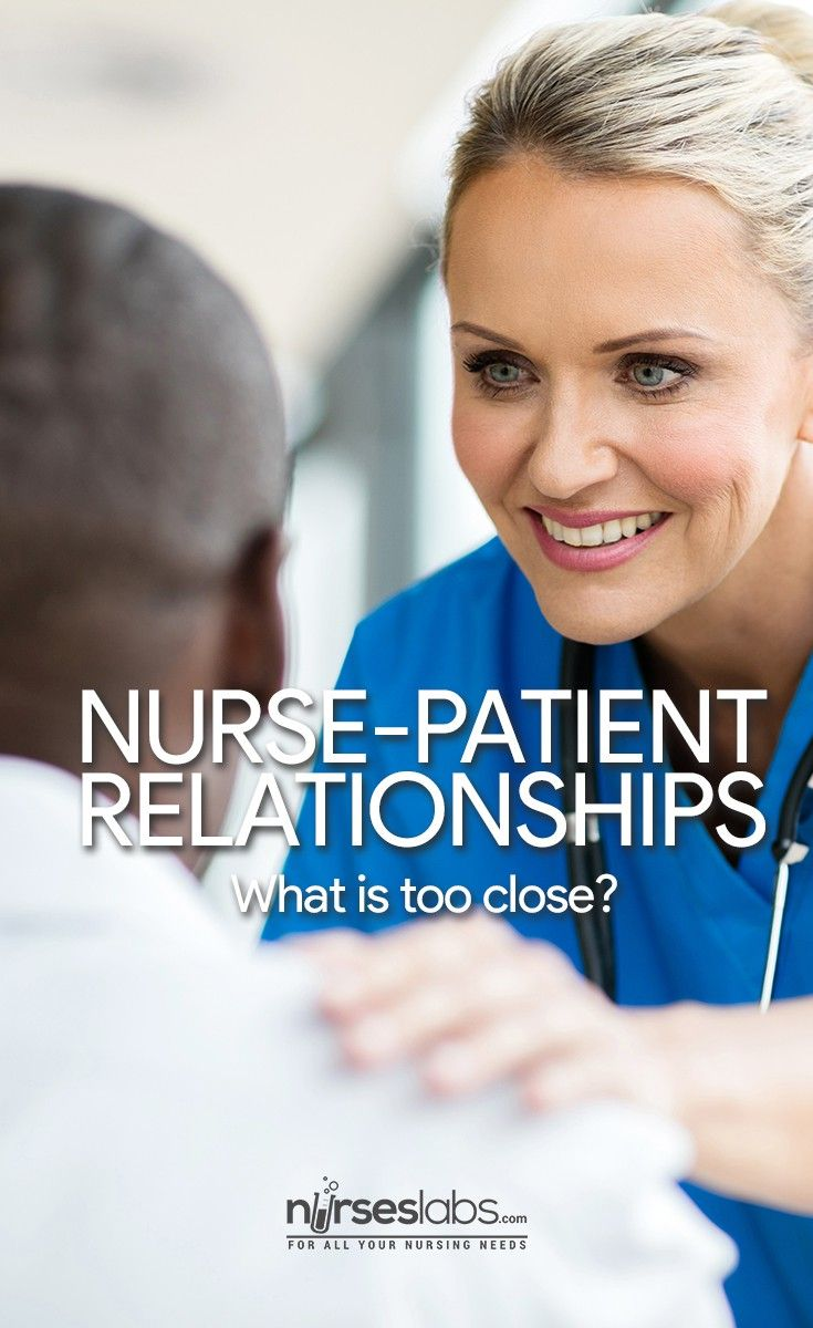 nurse dating ex patient Respecting boundaries — the don'ts of dual dating, bartering, and a rural social worker who provides clinical services at a nursing home has agreed to.