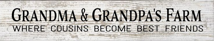Grandma and Grandpa's Farm Where Cousins Become Best Friends Wood Sign or Canvas  Wall Art- Mother's Day, Christmas, Father's Day, FFA, by HeartlandSigns on Etsy