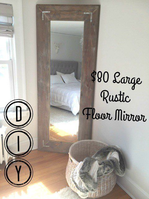 How-to DIY a large farmhouse-style rustic floor mirror for under $80.00.