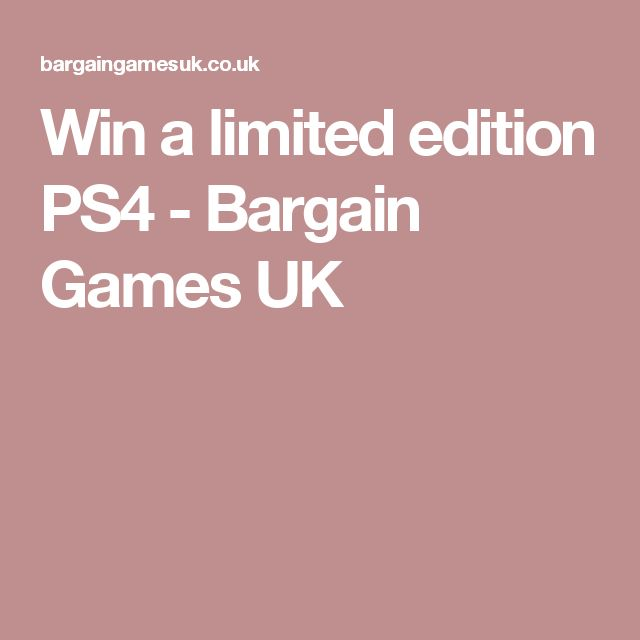 Win a limited edition PS4 - Bargain Games UK