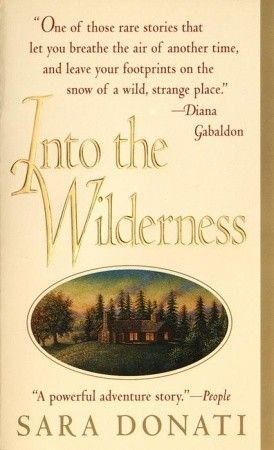 If It Has Words...: Into the Wilderness by Sara Donati