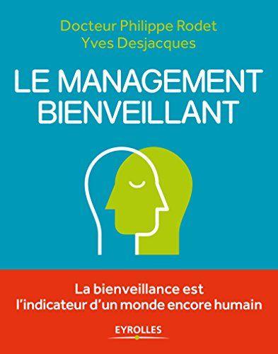 Le management bienveillant: La bienveillance est l'indica... https://www.amazon.fr/dp/B06XCB912K/ref=cm_sw_r_pi_dp_x_Mw1XzbC30KBVA