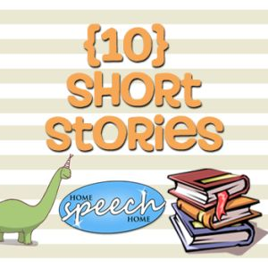 10 Short Stories for Speech Therapy Practice   ---   Very short stories (1-2 small paragraphs)