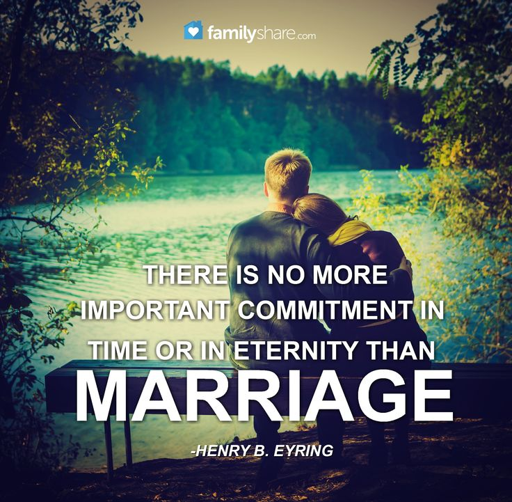 """There is no more important commitment in time or in eternity than marriage."" -Henry B. Eyring."