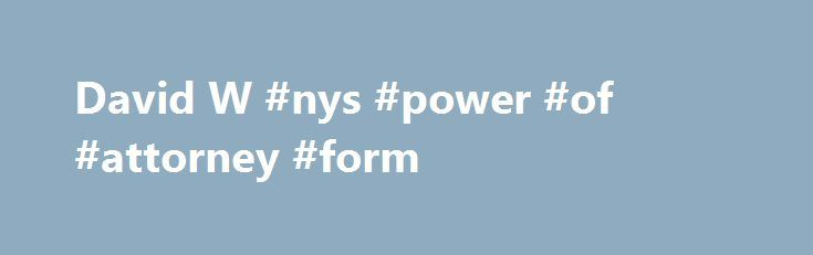 David W #nys #power #of #attorney #form http://attorney.remmont.com/david-w-nys-power-of-attorney-form/  #maritime attorney David W. Skeen Court of Appeals of Maryland (1973) United States District Court for the District of Maryland (1973) United States Court of Appeals, Fourth Circuit (1976) Supreme Court of the United States (1987) There are few areas of law in which knowledge of the industry is as crucial to successful resolution of […]