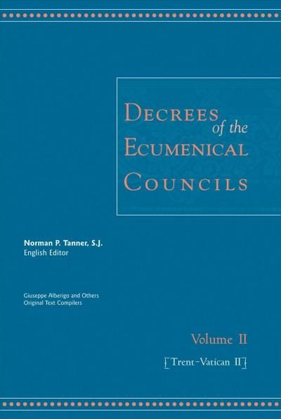 Decrees of the Ecumenical Councils: Trent to Vatican II