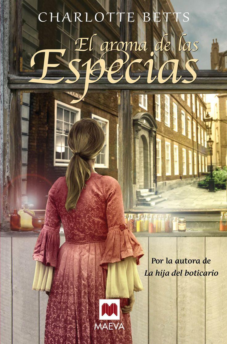 "Charlotte Betts - El Aroma de las Especias (""The Spice Merchant's Daughter"", Spanish edition)"