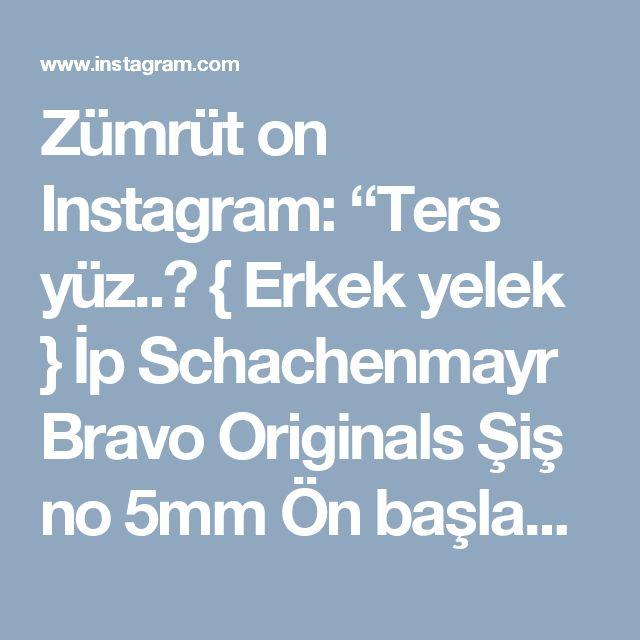 """Zümrüt on Instagram: """"Ters yüz..🙃 { Erkek yelek } İp Schachenmayr Bravo Originals Şiş no 5mm Ön başlangıç sayısı 35 Kol altı eksiltme tek seferde ıkı taraftanda…"""""""