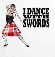 Highland dancer - I dance with swords!!