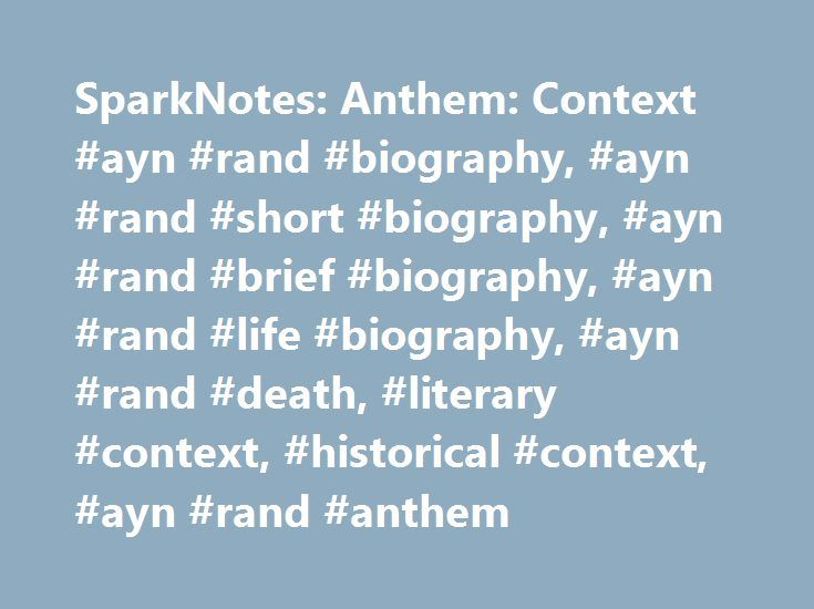SparkNotes: Anthem: Context #ayn #rand #biography, #ayn #rand #short #biography, #ayn #rand #brief #biography, #ayn #rand #life #biography, #ayn #rand #death, #literary #context, #historical #context, #ayn #rand #anthem http://las-vegas.remmont.com/sparknotes-anthem-context-ayn-rand-biography-ayn-rand-short-biography-ayn-rand-brief-biography-ayn-rand-life-biography-ayn-rand-death-literary-context-historical-context/  # Context Ayn Rand was born in St. Petersburg, Russia, in February 1905…