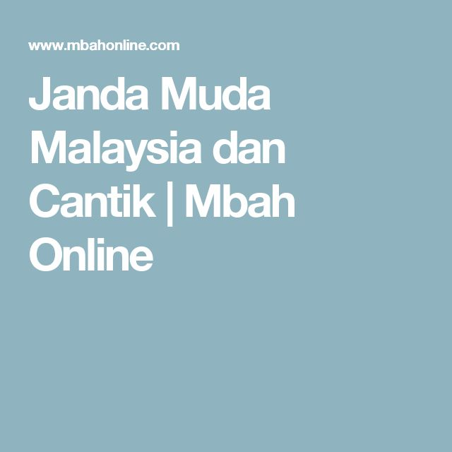 Janda Muda Malaysia dan Cantik | Mbah Online