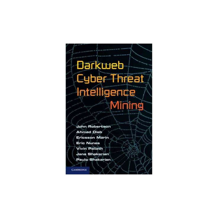 Darkweb Cyber Threat Intelligence Mining (Hardcover) (John Robertson & Ahmad Diab & Ericsson Marin &