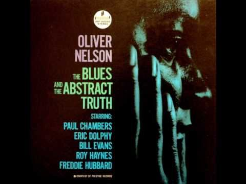Oliver Nelson - Stolen Moments - The Blues and the Abstract Truth #jazz