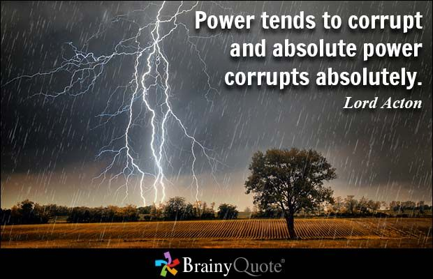 Lord Acton, Power corrupts quote