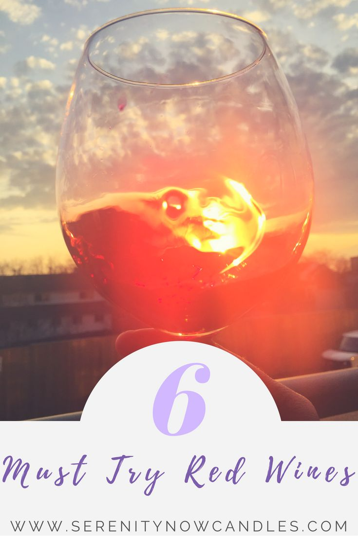 Serenity Now Candles: 6 Must Try Red Wines