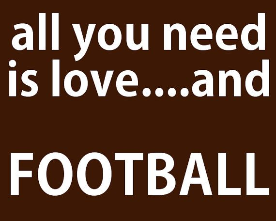 all you need is love ... and football