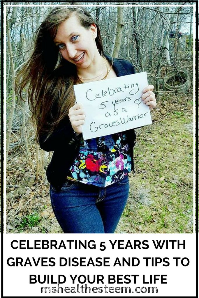 Celebrating Five Years as a Graves Disease Warrior and Tips to Build Your Best Life - Self Love, Self Care, Health, Diet and Lifestyle