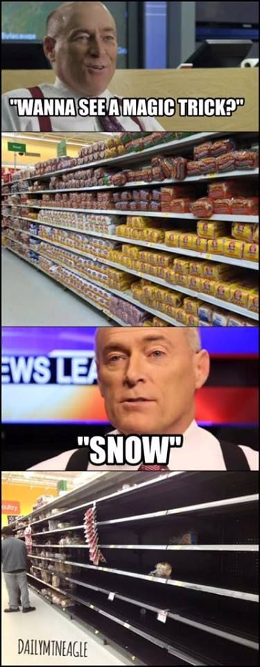41 Great Pics to Start Your Week - Gallery. That's funny because it is James Spann our weatherman in Birmingham Alabama and that is exactly how it goes in the grocery stores whenever they say the s-word SNOW!