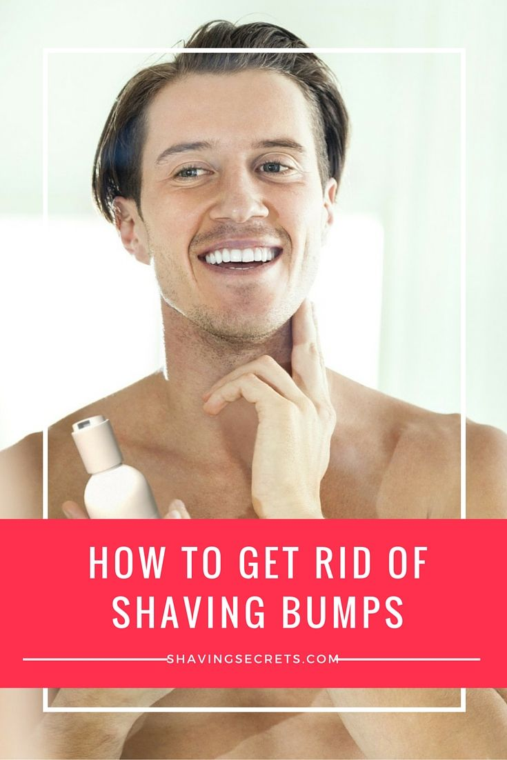 How To Get Rid Of #shaving Bumps: The Essential Guide For #men