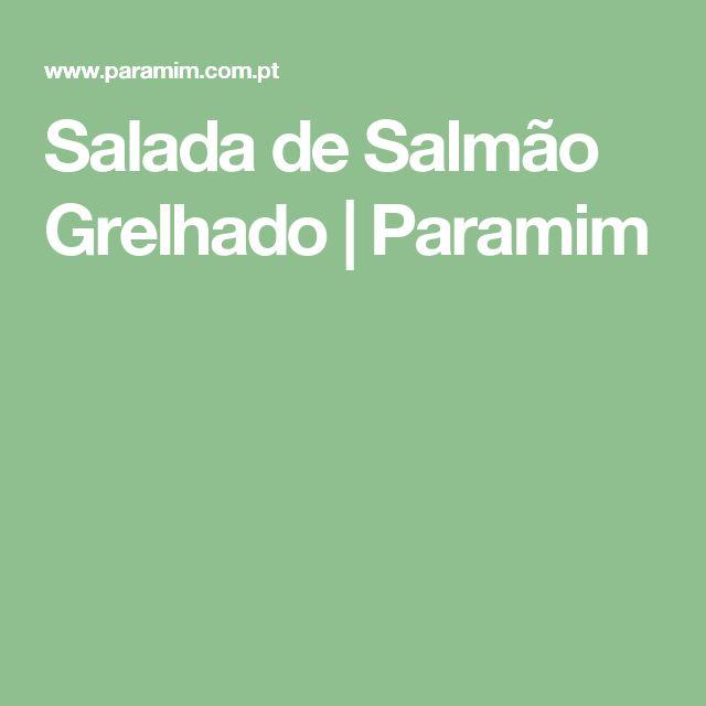 Salada de Salmão Grelhado   Paramim