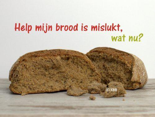 Help mijn brood is mislukt, wat nu? - Xandra Bakt Brood