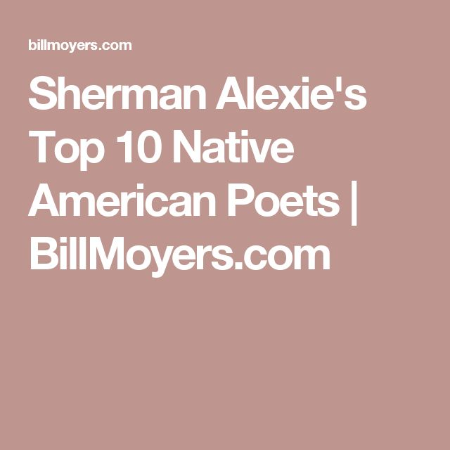 Sherman Alexie's Top 10 Native American Poets | BillMoyers.com