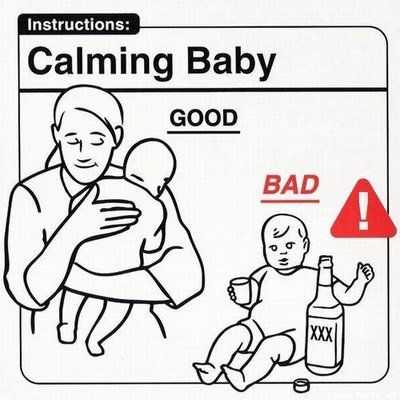 Don't give the baby a jug of booze to calm him. It may work for you, but not your lil one.