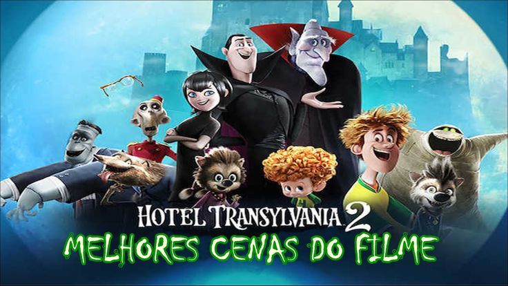 Hotel Transilvânia 2 - CENAS MAIS ENGRAÇADAS DO FILME