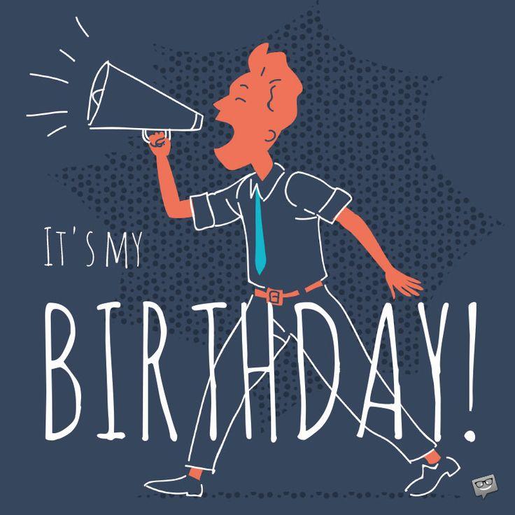 It's My Birthday! | Birthday wishes for myself, Birthday ...
