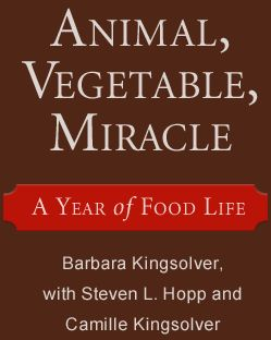 """""""Animal, Vegetable, Miracle"""" by Barbara Kingslover is a must read for anyone who wants to know more about the state of organic versus agrib-business through a light, humourous and intelligent """"year in the life"""" way."""