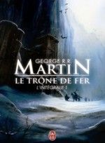 Le Trône de fer : L'Intégrale, tome 1 A Game of Thrones - Book One of A Song of Ice and Fire Livre de George R. R. Martin (2010) 9/10