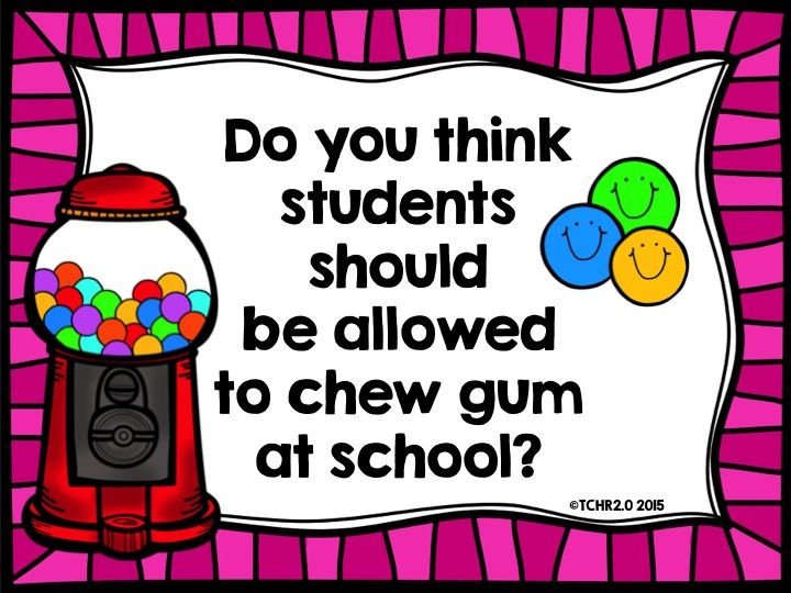 I Believe that…Gum should be allowed in School
