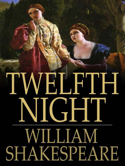an analysis of the types of love in twelfth night a play by william shakespeare Shakespeare's twelfth night examines patterns of love and from the typical blank verse of the rest of the play as if they william the norton shakespeare.