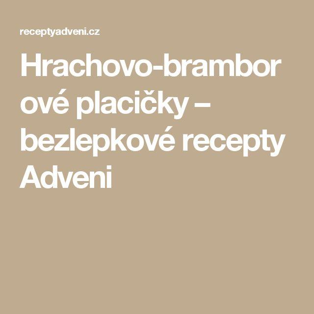 Hrachovo-bramborové placičky – bezlepkové recepty Adveni