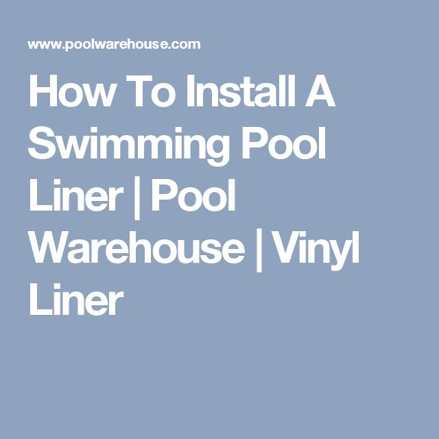 How To Install A Swimming Pool Liner | Pool Warehouse | Vinyl Liner