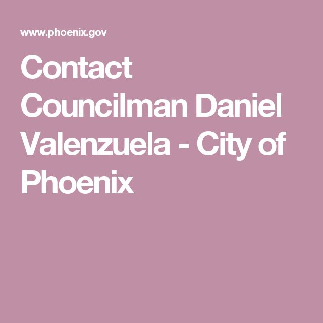 Contact Councilman Daniel Valenzuela - City of Phoenix