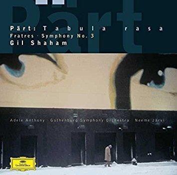 "Shaham/Jarvi/Goteborgs Symfoniker & Arvo Pärt & Gil Shaham & Gothenburg Symphony Orchestra & & 1 more - Arvo P""rt: Fratres / Tabula Rasa / Symphony No.3"