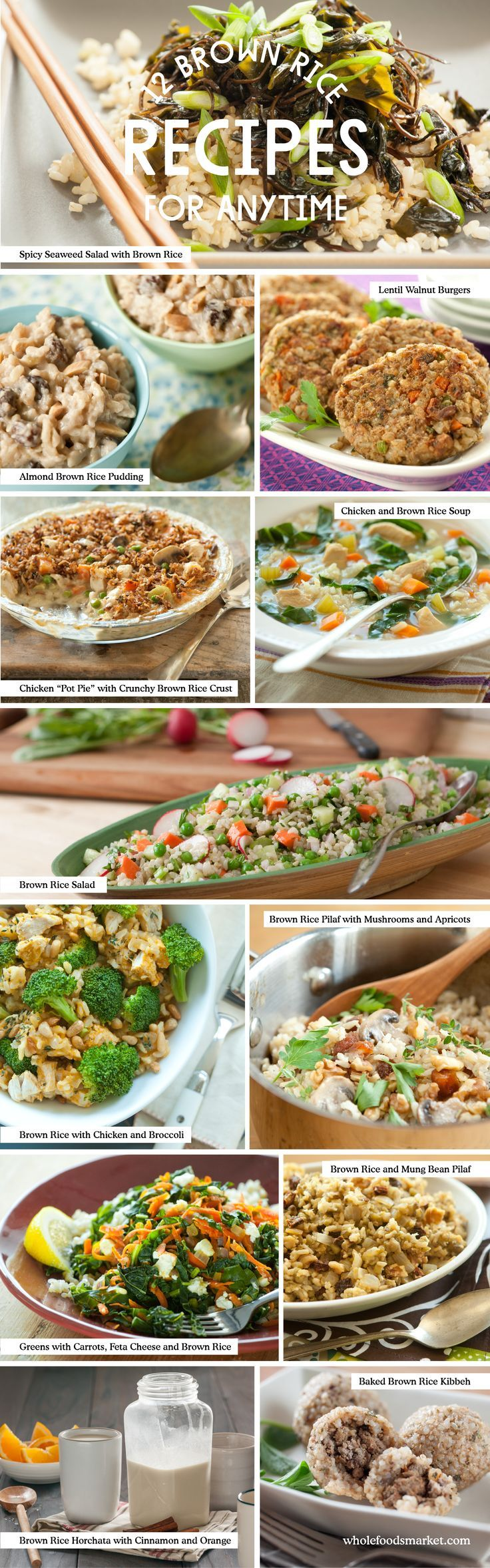"12 Recipes for Brown Rice // Spicy Seaweed Salad with Brown Rice // Almond Brown Rice Pudding // Lentil Walnut Burgers // Chicken ""Pot Pie"" with Crunchy Brown Rice Crust // Chicken and Brown Rice Soup // Brown Rice Salad // Brown Rice Pilaf with Mushrooms and Apricots // Greens with Carrots, Feta Cheese and Brown Rice // Brown Rice with Mung Bean Pilaf // Brown Rice Horchata with Cinnamon and Orange // Baked Brown Rice Kibbeh"