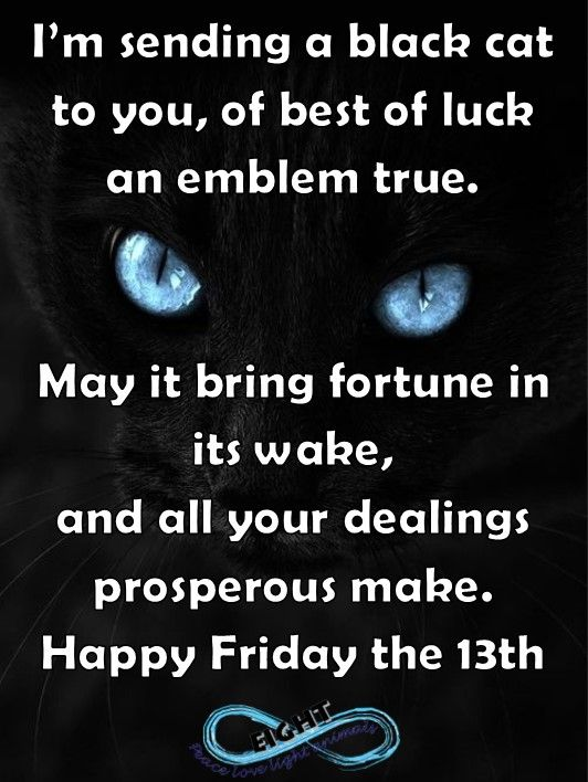 Happy Friday The 13th May Luck Be On Your Side And