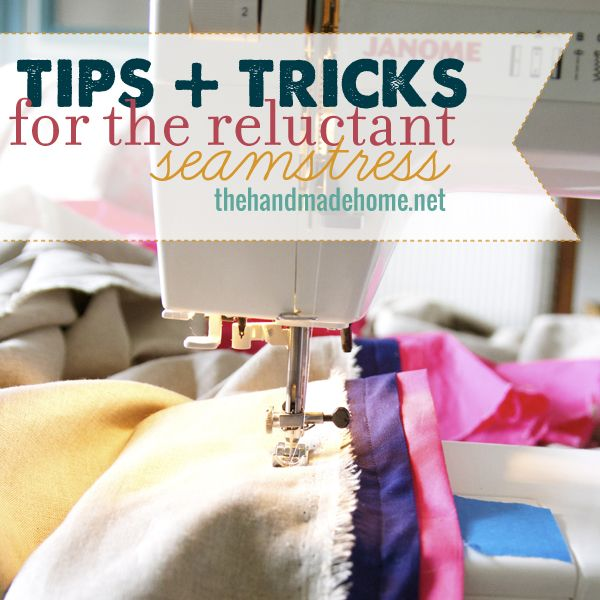 tips+tricks for the reluctant seamstress