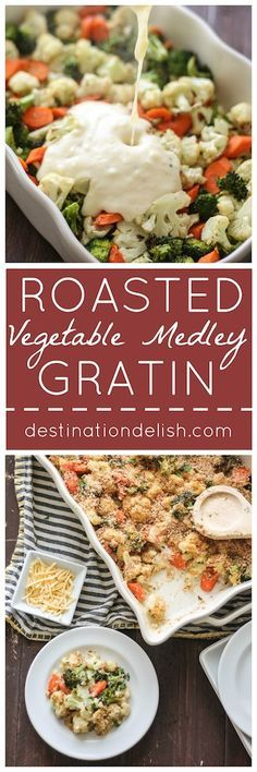 Roasted Vegetable Medley Gratin | Destination Delish - roasted carrots, broccoli, and cauliflower in a creamy garlic cheese sauce and baked with a crispy breadcrumb topping