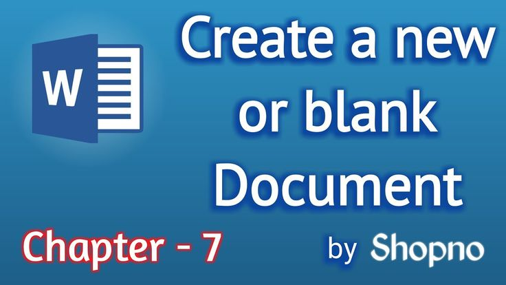 Chapter 7 (1 Gift Inside)| How to Create a Blank Document | Microsoft Wo...