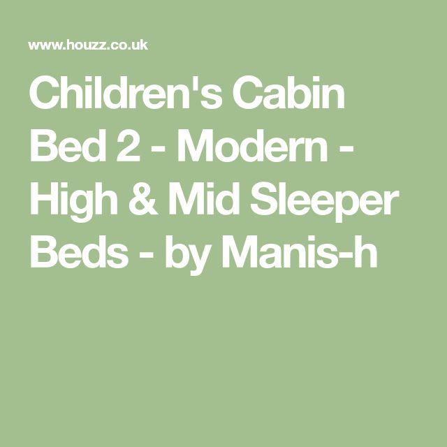 Children's Cabin Bed 2 - Modern - High & Mid Sleeper Beds - by Manis-h