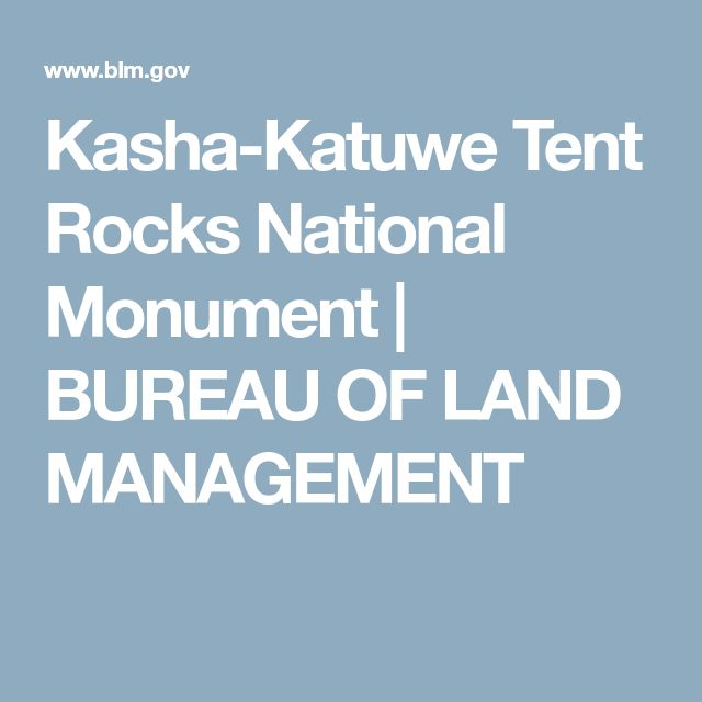 Kasha-Katuwe Tent Rocks National Monument | BUREAU OF LAND MANAGEMENT